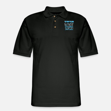 Tata Tata Was Created Because.... - Men's Pique Polo Shirt
