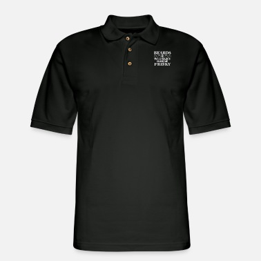 Promiscuous Beards and Whiskey Make Me Frisky Funny T-shirt - Men's Pique Polo Shirt