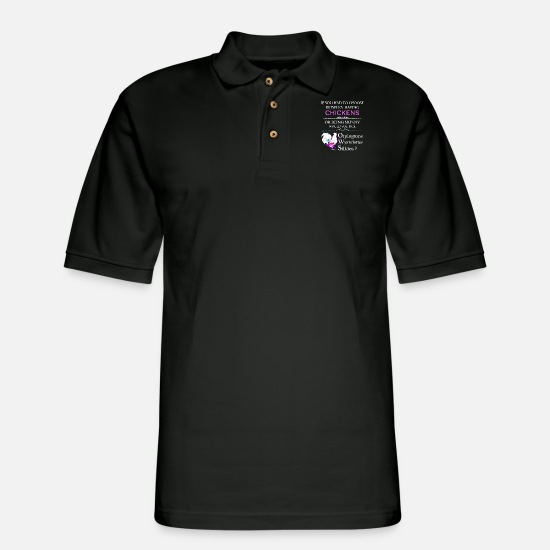 Cock Polo Shirts - if you had to choose between having chickens or be - Men's Pique Polo Shirt black