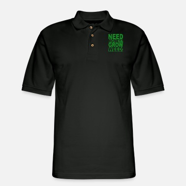 Need Money Grow Weed Funny 420 Grower Birthday - Men's Pique Polo Shirt