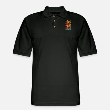 Natural Say hell yeah to new adventure - Men's Pique Polo Shirt