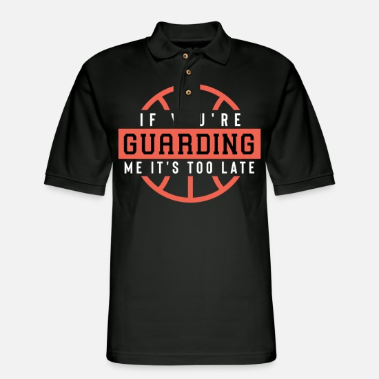 Me Polo Shirts - If You'Re Guarding Me It'S Too Late Basketball Lov - Men's Pique Polo Shirt black