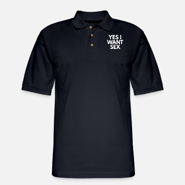 I Love Sex YES I WANT SEX - Men's Pique Polo Shirt
