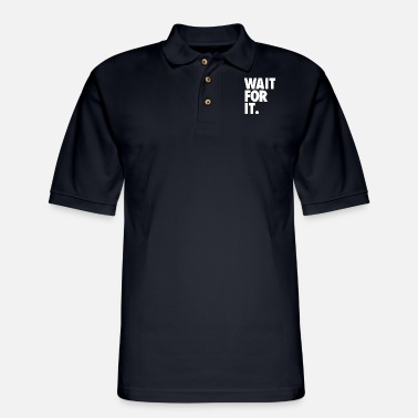 Wait Wait for it - Men's Pique Polo Shirt