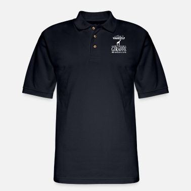 Yourself always be yourself unless you can be giraffe then - Men's Pique Polo Shirt