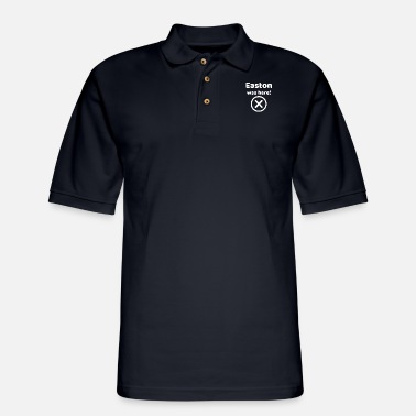 Easton Easton was here Funny gift idea for Easton - Men's Pique Polo Shirt