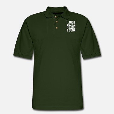Book I just want you to read a book nerd - Men's Pique Polo Shirt