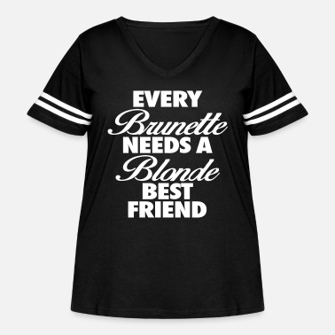 Brunette Every Brunette Needs A Blonde Best Friend - Women's Curvy Vintage Sport T-Shirt