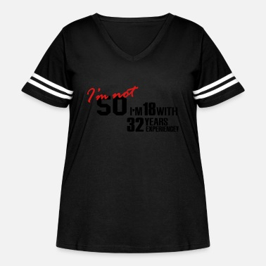 Bursdag I'm not 50 - I'm 18 with 32 years experience - Women's Curvy Vintage Sport T-Shirt