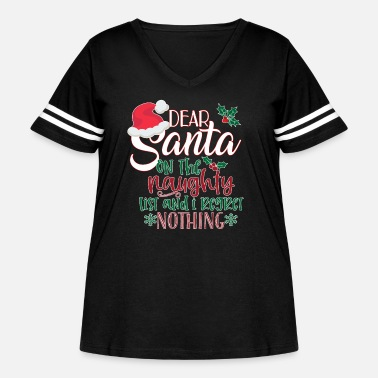 List Dear Santa On The Naughty List and I Regret Nothin - Women's Curvy Vintage Sport T-Shirt