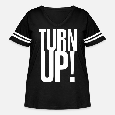 TURN UP! - Women's Curvy Vintage Sport T-Shirt