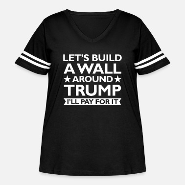 Wall A Wall Around Trump - Women's Curvy Vintage Sport T-Shirt