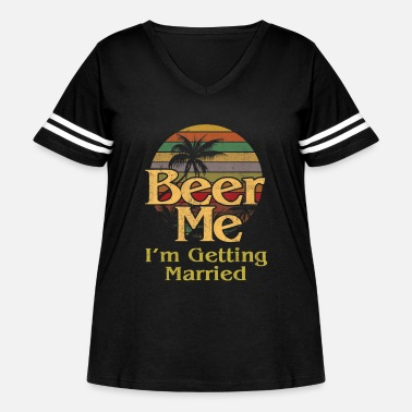 Groom Beer Me Im Getting Married T Shirt Groom Bachelor - Women's Curvy Vintage Sport T-Shirt