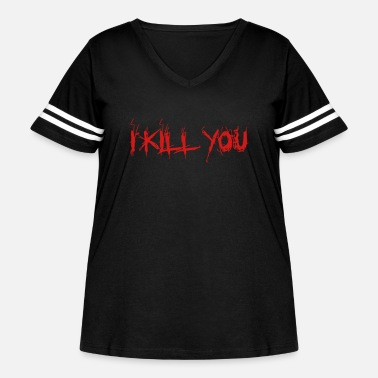 Kill You I kill You - Women's Curvy Vintage Sport T-Shirt