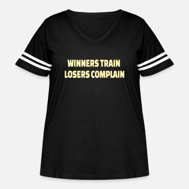 Muscle POWERLIFTING : Winners train. Losers complain - Women's Curvy Vintage Sport T-Shirt