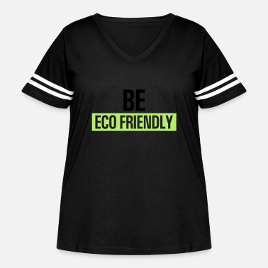 Ecofriendly Be ecofriendly - Women's Curvy Vintage Sport T-Shirt