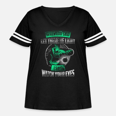 Torch Welding - Welding - god said let there be light, - Women's Curvy Vintage Sport T-Shirt