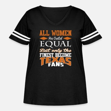 Texas Texas fan the finest - All women are created equ - Women's Curvy Vintage Sport T-Shirt