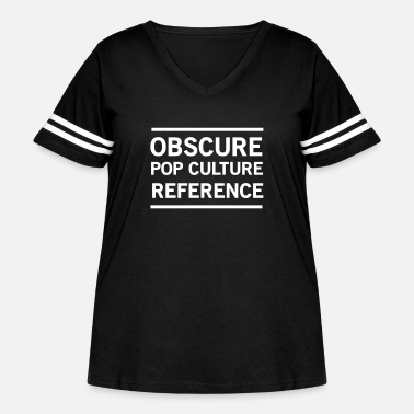 Obscure Obscure Pop Culture Reference - Women's Curvy Vintage Sport T-Shirt