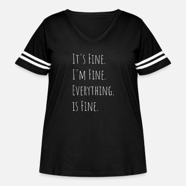 Fine It s Fine I m Fine Everything is Fine - Women's Curvy Vintage Sport T-Shirt