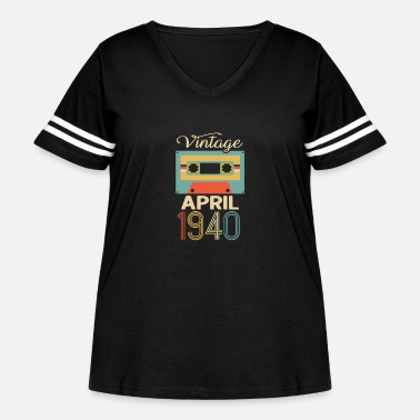 Awesome Vintage April 1940 80th Birthday 80 Year Gift - Women's Curvy Vintage Sport T-Shirt