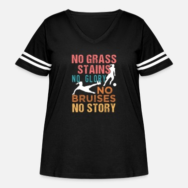 Grass Soccer No Grass Stains No Glory WOMENS Soccer - Women's Curvy Vintage Sport T-Shirt