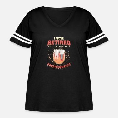 Prostheses Retired Prosthodontist Oral Doctor Dental - Women's Curvy Vintage Sport T-Shirt