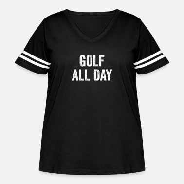 Funny Golf Golf All Day | Golf - Women's Curvy Vintage Sport T-Shirt