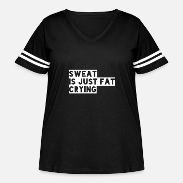 Miscellaneous Sweat Is Just Fat Crying - Women's Curvy Vintage Sport T-Shirt
