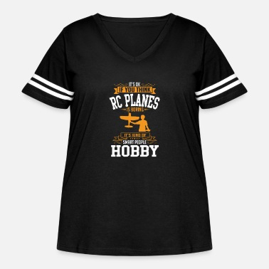 Hobby OK If You Thinks Hobby RC Plane Is BORING T-Shirt - Women's Curvy Vintage Sport T-Shirt