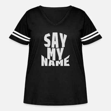 Name Say My Name - Women's Curvy Vintage Sport T-Shirt