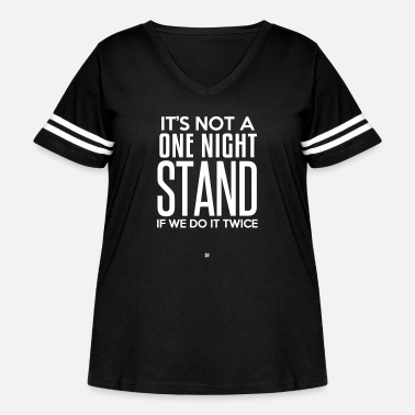 One Night Stand Not A One Night Stand - Women's Curvy Vintage Sport T-Shirt