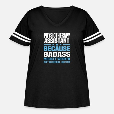Physiotherapy Assistant Funny Physiotherapy Assistant - Women's Curvy Vintage Sport T-Shirt