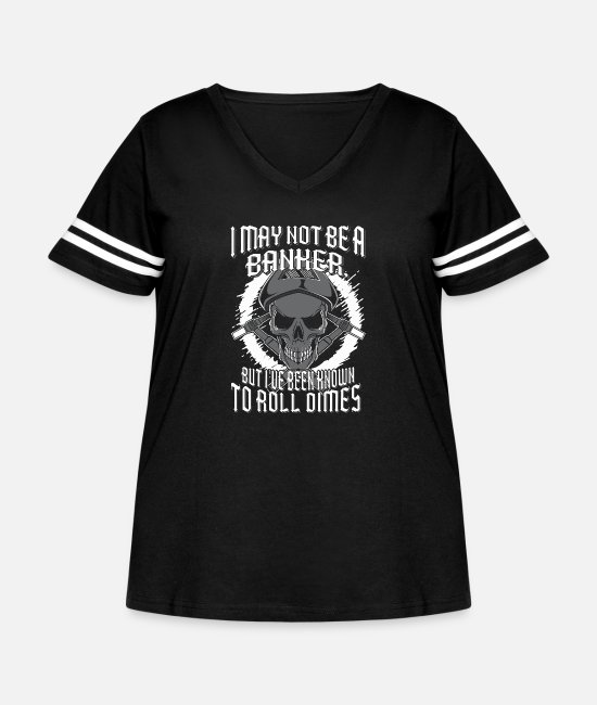 Money T-Shirts - I may not be a banker but I've know to roll dime - Women's Curvy Vintage Sport T-Shirt black/white