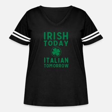 Irish And Italian Irish today. Italian Tomorrow - Women's Curvy Vintage Sport T-Shirt