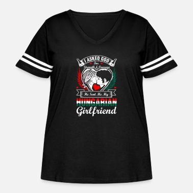 Girlfriend I Asked God For Hungarian Girlfriend - Women's Curvy Vintage Sport T-Shirt
