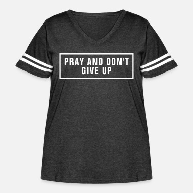 Jesus Pray And Don't Give Up - Christian - Women's Curvy Vintage Sport T-Shirt