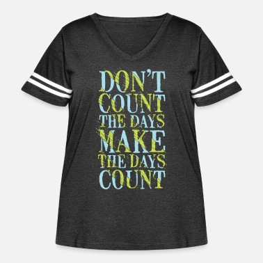 Count count days make days count typography quotes - Women's Curvy Vintage Sport T-Shirt