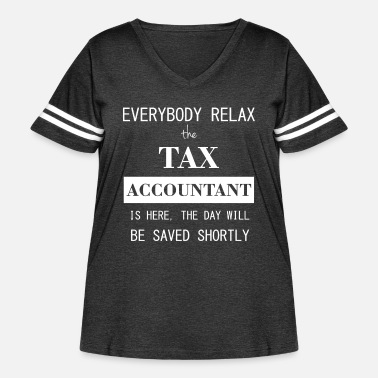Tax Man Everyone relax the Tax Accountant here, the day wi - Women's Curvy Vintage Sport T-Shirt