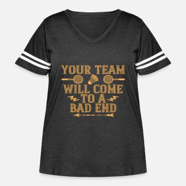 Lose Badminton - Your team will lose - Women's Curvy Vintage Sport T-Shirt