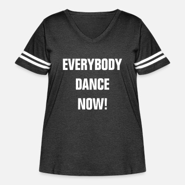 Now Everybody Dance Now - Women's Curvy Vintage Sport T-Shirt
