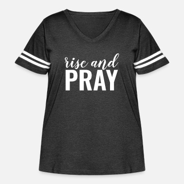 Religion Rise And Pray - Christian - Women's Curvy Vintage Sport T-Shirt