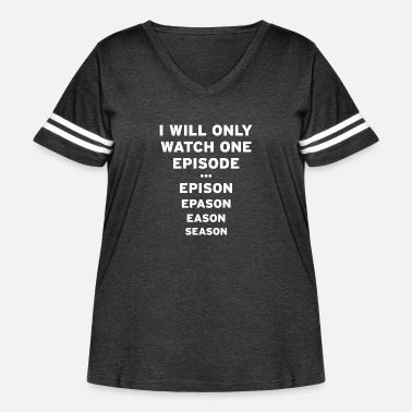 I will only watch one more Episode - Women's Curvy Vintage Sport T-Shirt