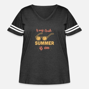Lying Keep Quiet Summer Is On - Women's Curvy Vintage Sport T-Shirt