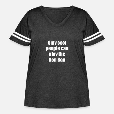 Hilarious Ken Bau Player Gift Only Cool People - Women's Curvy Vintage Sport T-Shirt