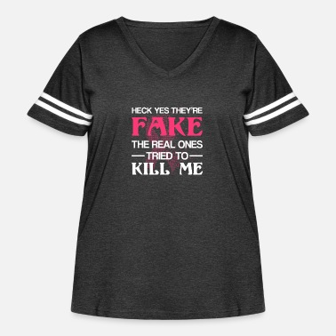 Fake They Fake Real Try Kill Me Breast Cancer - Women's Curvy Vintage Sport T-Shirt