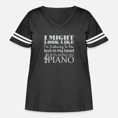Piano In My Head I'm Playing Piano - Women's Curvy Vintage Sport T-Shirt