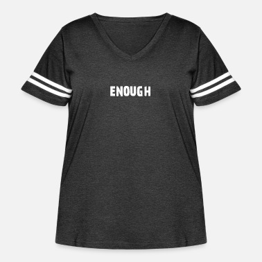 Enough Enough - Women's Curvy Vintage Sport T-Shirt