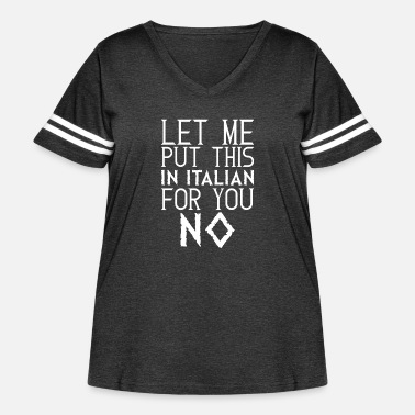 Italian For Let Me Put This In Italian For You No - Women's Curvy Vintage Sport T-Shirt