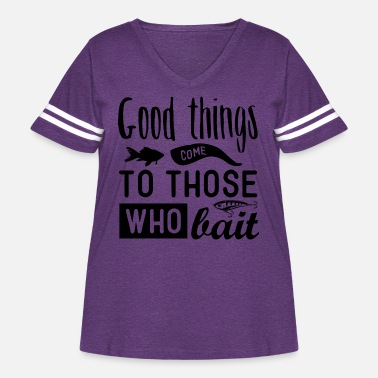 Saltwater Good Things To Those Who Bait - Women's Curvy Vintage Sport T-Shirt